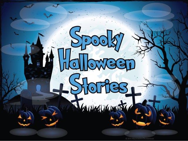 Spooky Halloween Stories  by Mr Jones