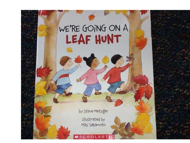 We're Going On A Leaf Hunt by Lindsay Hall