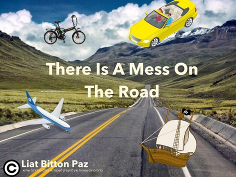 There Is A Mess On The Road by Liat Bitton-paz