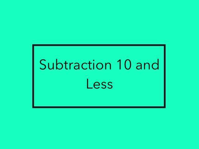 Subtracting 10 and Less by Kimberly Lamoureux