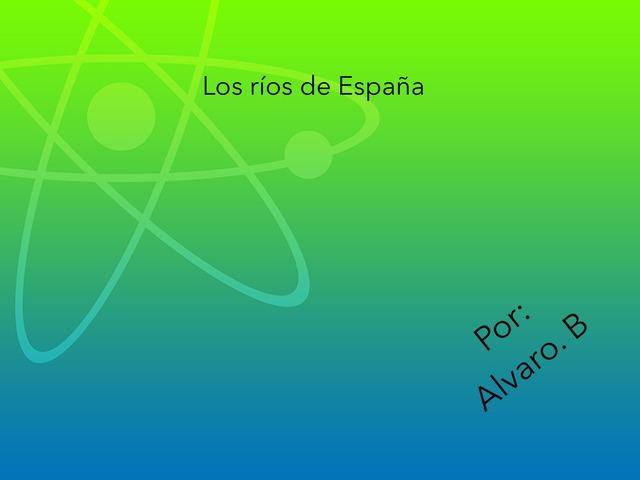 Los Ríos De España by Alvaro Ballesteros, Escalante
