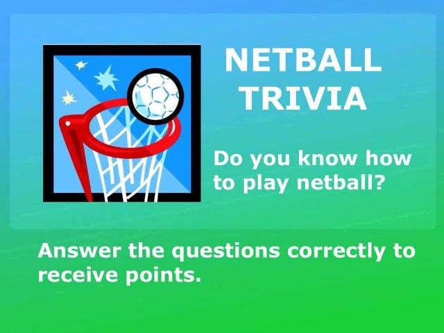 Netball Trivia V1 by Tan Petes
