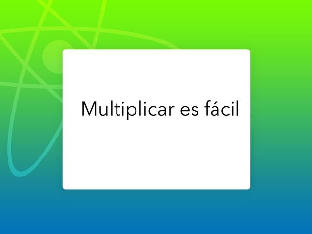 Multiplicar Es Fácil  by Mayte Jerez