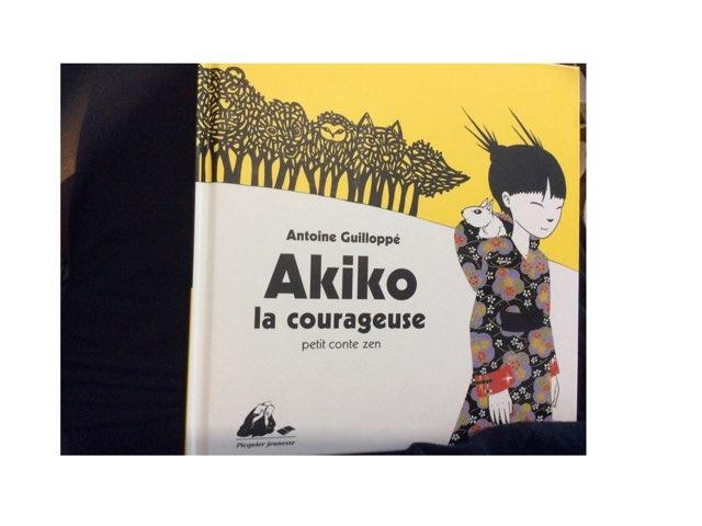 Akiko La Courageuse by Ludivine Werner
