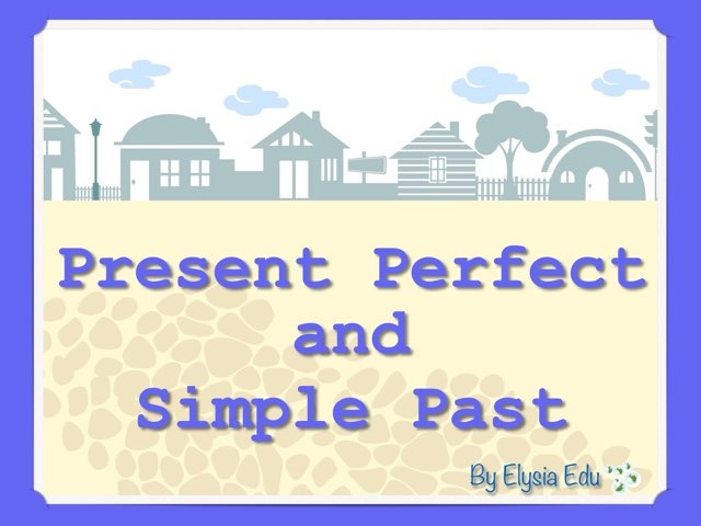 Present Perfect and Simple Past by Fran Sarrión
