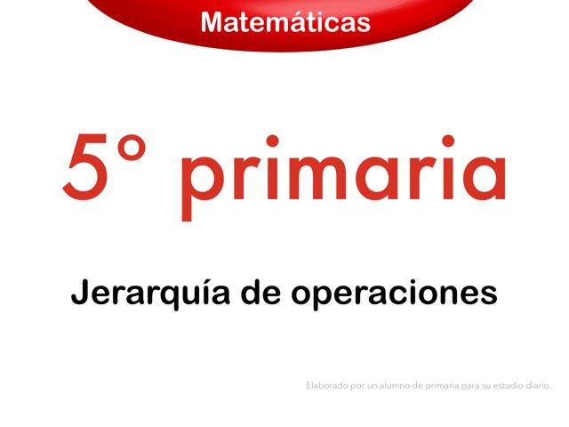 Jerarquía de operaciones by Elysia Edu