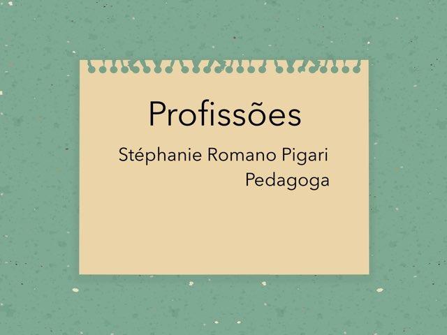 Aprendendo As  Profissões by Stephanie Romano Pigari