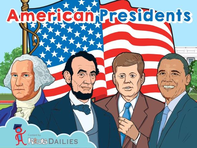 American Presidents  by Kids Dailies