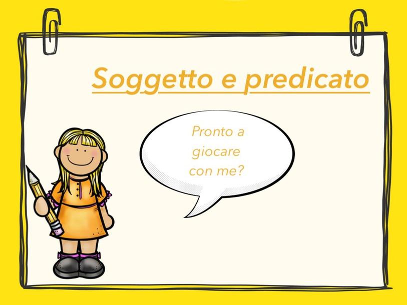 Soggetto e predicato by Primaria Interattiva