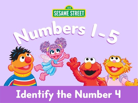 Identify the Number 4 by Sesame Street by Tiny Tap