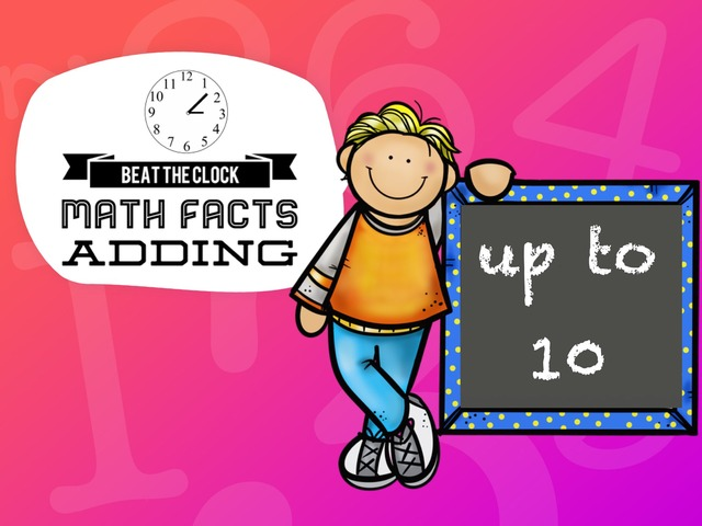Beat The Clock - Adding To 10 by Ellen Weber