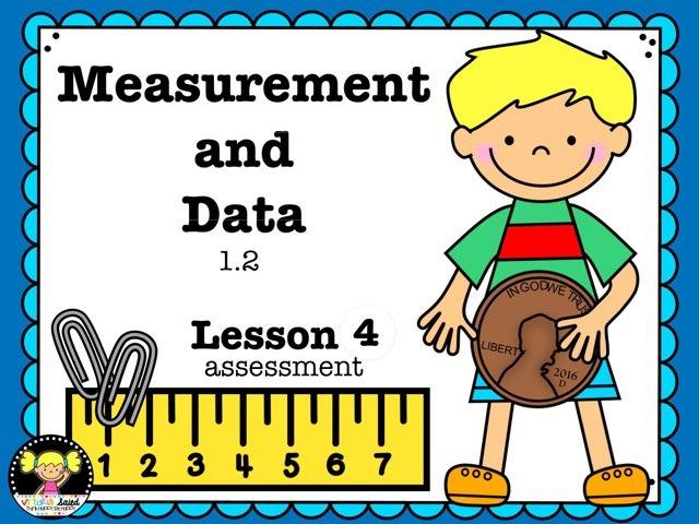 Measurement & Data 1.2 Lesson 4 Of 4 by Jennifer
