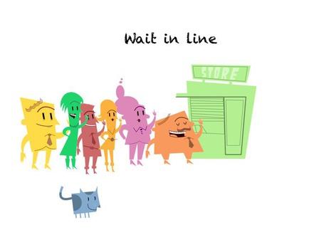 Wait  In Line  by Cheryl Yuan