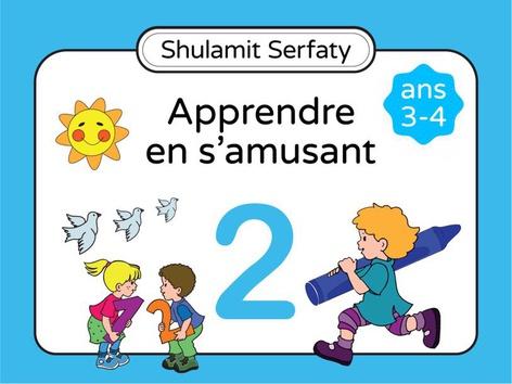 Apprendre en s'amusant, 3-4 (2) by Shulamit Serfaty