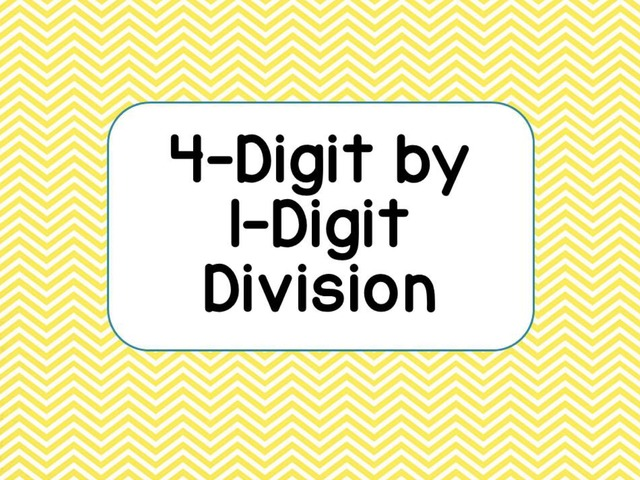 4-Digit by 1-Digit Division by Amber Hyde