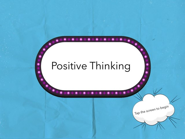 Positive Thinking by Crystal Udehn