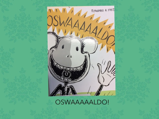 Oswaaaaaldo! by Eliane Damasceno Rodrigues