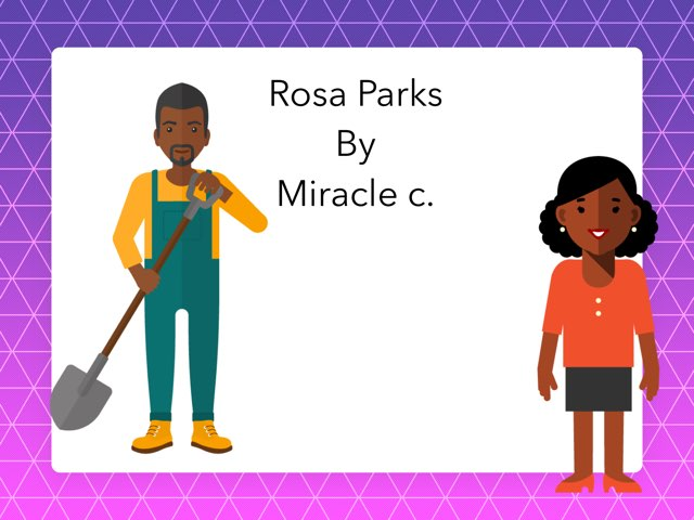 Rosa Parks By Miracle C. by Christine Snow