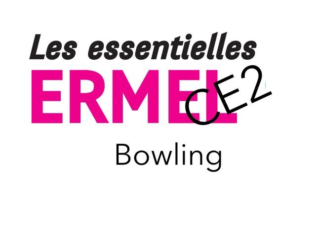 ERMEL Les Essentielles - Bowling by Fabien EMPRIN