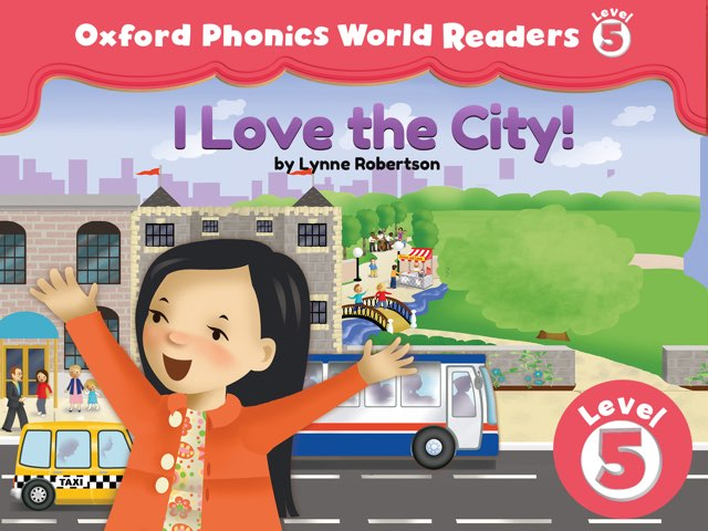 Phonics World Readers 5: I Love The City! by Oxford University Press
