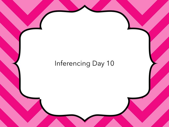 Inferencing Day 10 by Courtney visco