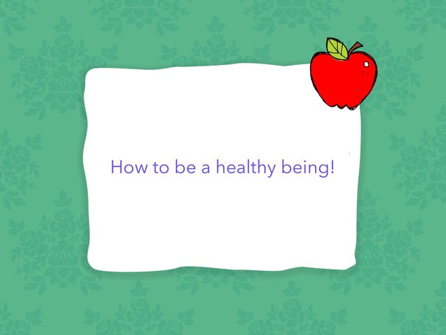 How To Be A Healthy Being by Shelby Fletcher