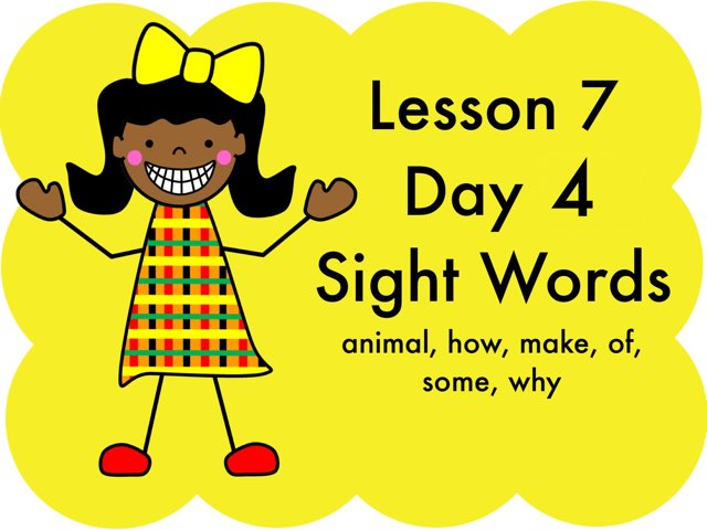 Lesson 7 - Day 4 Sight Words by Jennifer