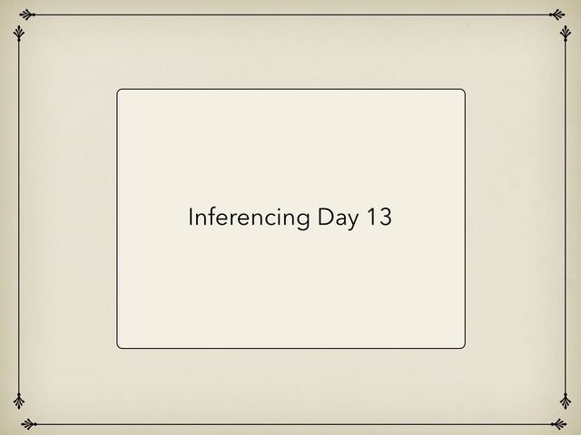 Inferencing Day 13 by Courtney visco