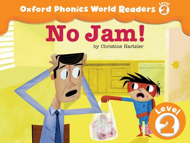 Phonics World Readers 2: No Jam! by Oxford University Press