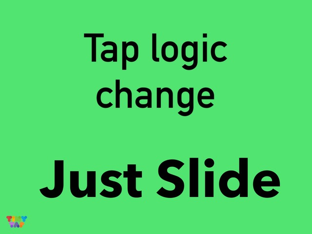Tap Logic Change by Yam  Goddard