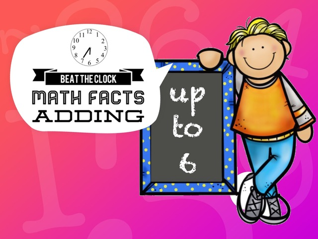 Beat The Clock - Adding To 6 by Ellen Weber