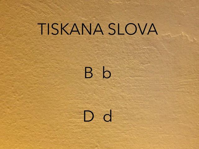 Slova B i D by natasa delac