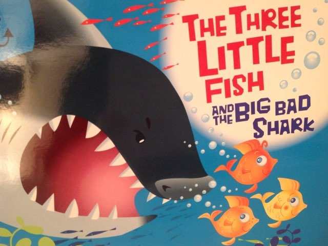 The Three Little Fish And The Big Bad Shark by Lori Board