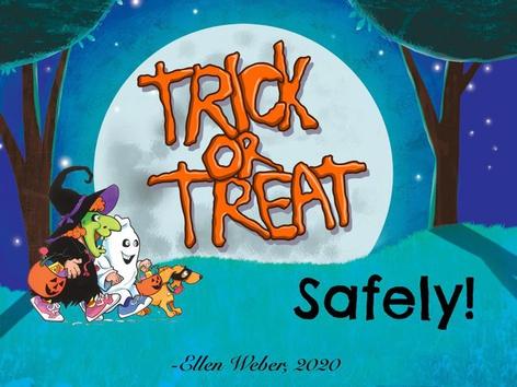 Trick or Treat Safely by Ellen Weber