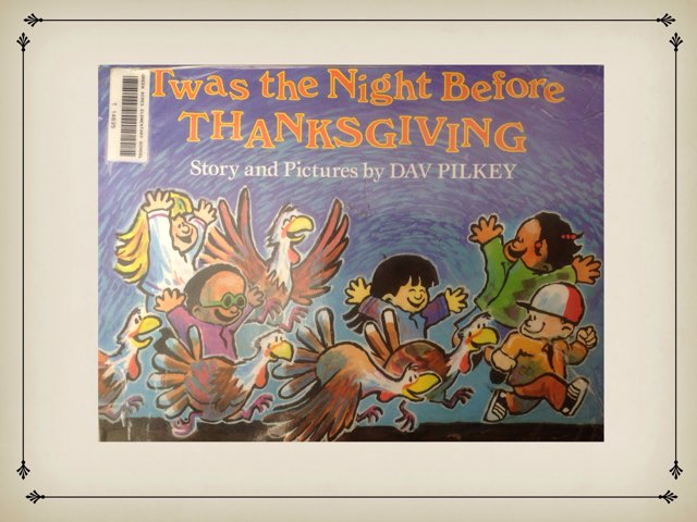 Twas The Night Before Thanksgiving by Mary Huckabee