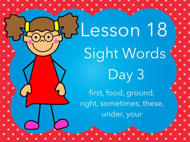 Lesson 18 Sight Words Day 3 by Jennifer
