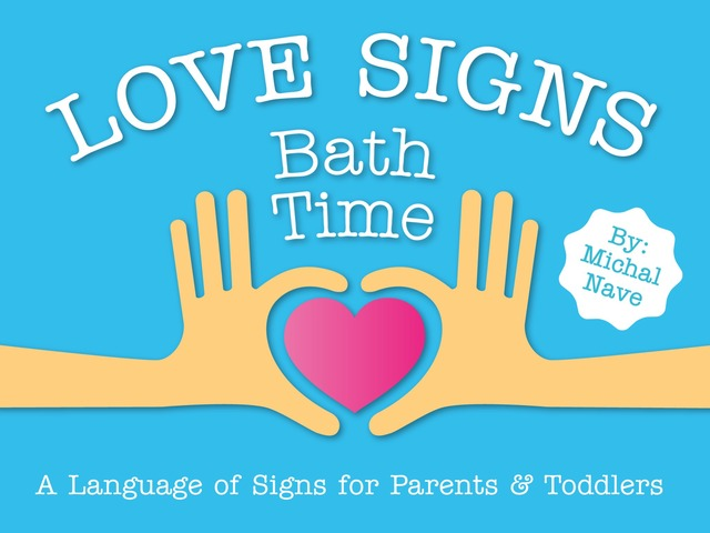Bath Time - Love Signs (baby sign language) by Michal Nave