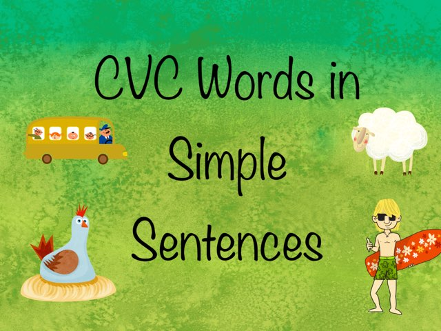 CVC Words In Simple Sentences  by Karen Souter