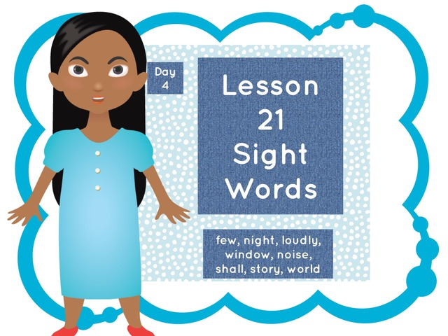 Lesson 21 Sight Words Day 4 by Jennifer