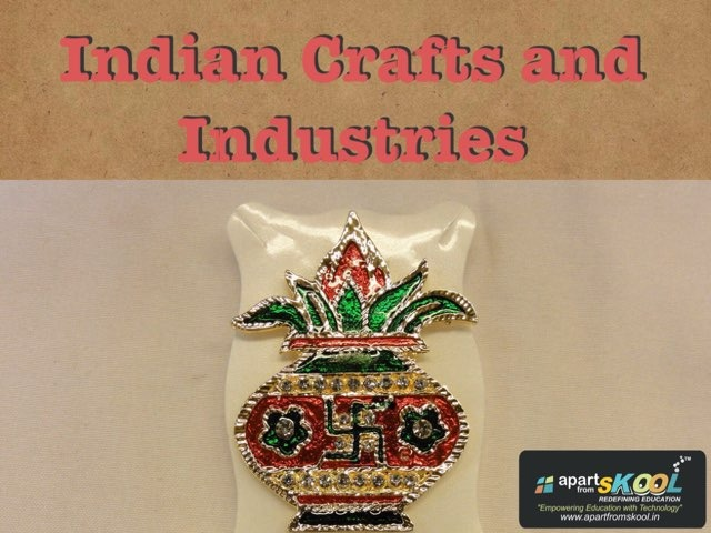 Indian Crafts And Industries by TinyTap creator