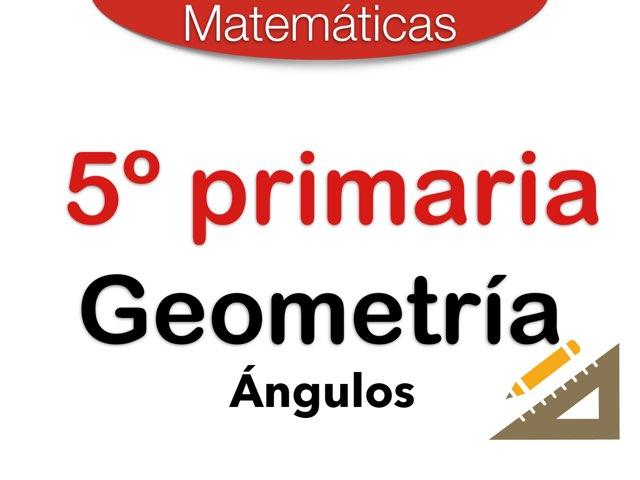 Geometría Ángulos 5º by Elysia Edu