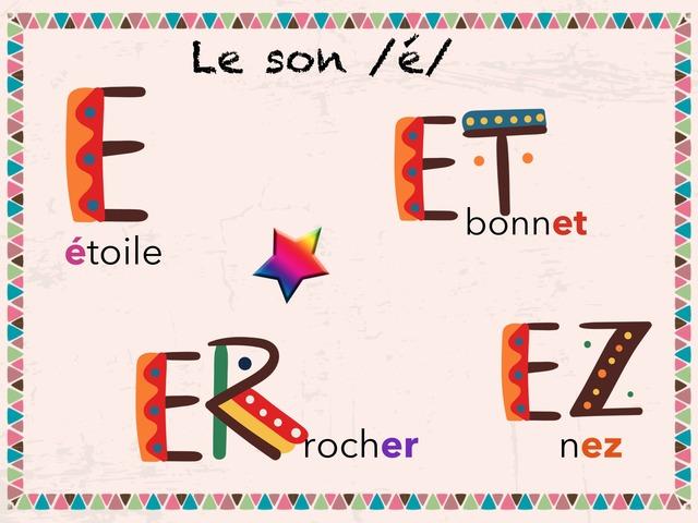 Lire Avec Le Son /é/  by Marie S