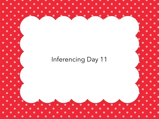 Inferencing Day 11 by Courtney visco