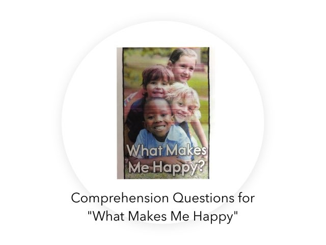 What makes Me Happy - comprehension  by Nurture Learning & Development