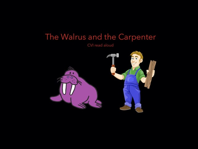 The Walrus And The Carpenter read along/ CVI by Gale O'Brien
