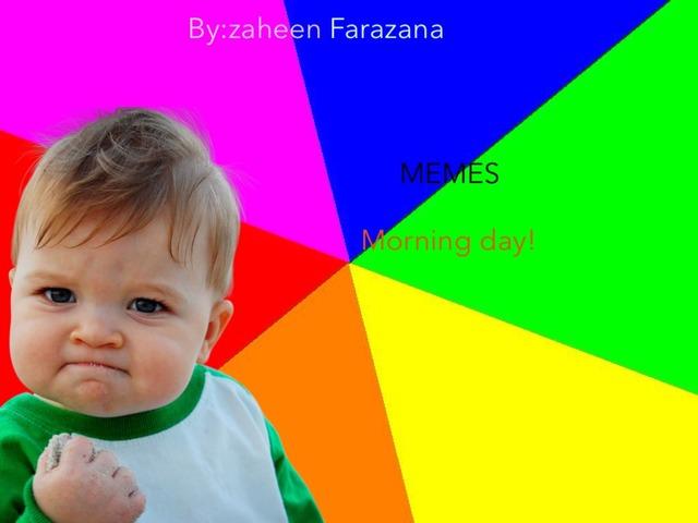 Memes Morning  by Idah Rahman