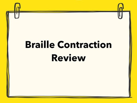 Braille Contraction Review by Lori Board