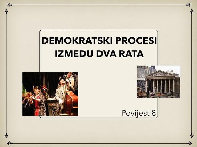 DEMOKRATSKI PROCESI Izmedju Dva RATA by Sanja Koroman Lavižati