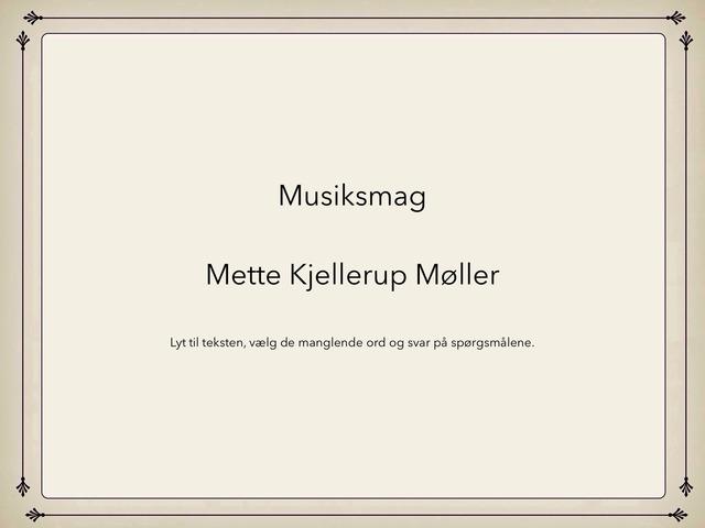 Musiksmag by Mette Kjellerup Møller