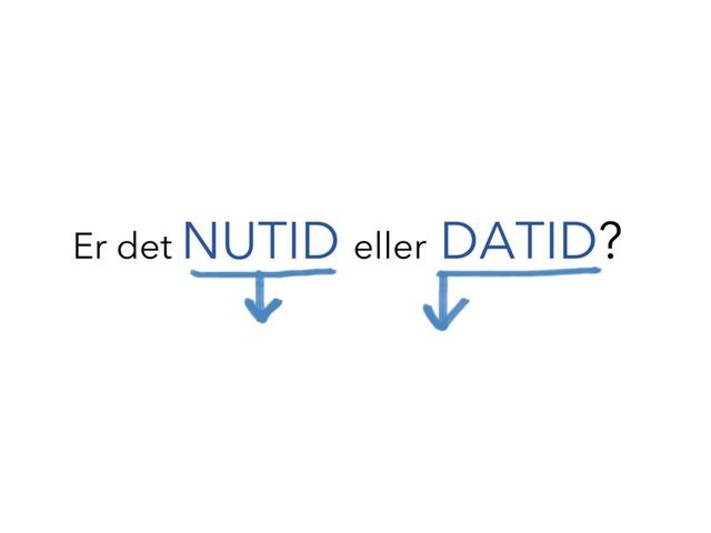Er det NUTID eller DATID? blandede by Min Kusine Maria